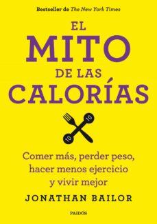 (pe) el mito de las calorias-jonathan bailor-9788449330711