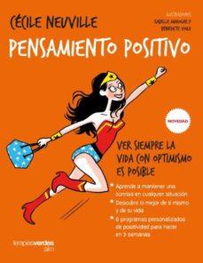 pensamiento positivo: ver siempre la vida con optimismo es posible-marie-laure andre-cecile neuville-9788416972241