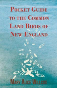 pocket guide to the common land birds of new england-9781443751612