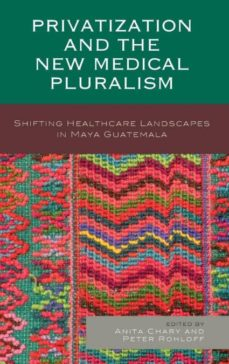 privatization and the new medical pluralism-9781498505376
