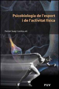 psicobiologia de l esport i de l activitat fisica-ferran suay i lerma-9788437068985