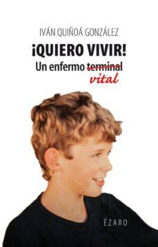quiero vivir-ivan quiñoa gonzalez-9788494673139