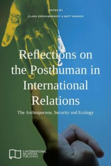 reflections on the posthuman in international relations-9781910814314