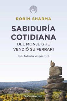 sabiduria cotidiana del monje que vendio su ferrari-robin sharma-9788499087139