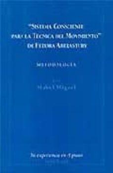 sistema consciente para la tecnica del movimiento de fedora abera stury: metodologia; mi experiencia en el piano-mabel miguel-rosa tcach-9788495052667