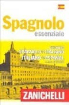 spagnolo essenziale. dizionario spagnolo-italiano italiano-españo l-9788808203526
