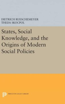 states, social knowledge, and the origins of modern social policies-9780691654072