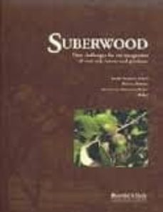 suberwood. new challenges for the inegration of cork oak forests and products-javier vazquez pique-9788496826472