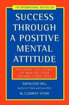 success through a positive mental attitude: discover the secret of making your dreams come true-napoleon hill-w. clement stone-9780722522257
