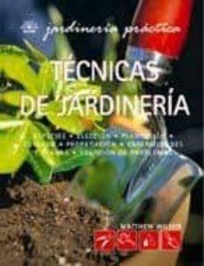 tecnicas de jardineria: jardineria practica-matthew wilson-9788480767170