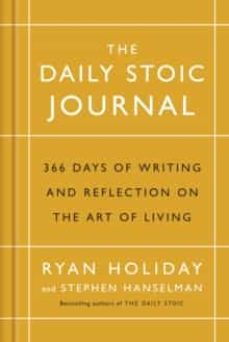the daily stoic journal: 366 days of writing and reflection on the art of living-ryan holiday-9781788160230