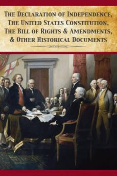 the declaration of independence, united states constitution, bill of rights & amendments-9781680920567