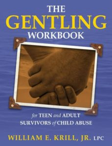 the gentling workbook for teen and adult survivors of child abuse-9781615992768