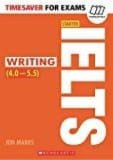 timesaver for exams: ielts starter: writing (4,0-5,5 / level b1-b2)-john (eds.) marks-9781407169781