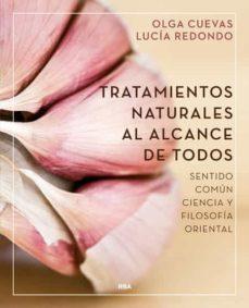 tratamientos naturales al alcance de todos: sentido comun, ciencia y filosofia oriental-olga cuevas fernandez-lucia redondo cuevas-9788416267064