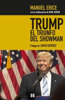 trump, el triunfo del showman-manuel erice-9788490551707