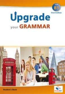 upgrade your grammar b1 (intermediate) self-study edition (student s book & self-study guide)-9781781643655