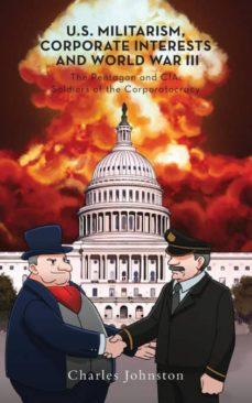u.s. militarism, corporate interests and world war iii-9781773024202
