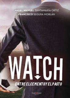 watch, entre el cemento y el pasto-9788417237462