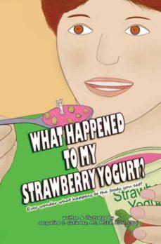 what happened to my strawberry yogurt?-9780996507301