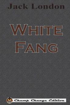 white fang (chump change edition)-9781640320529