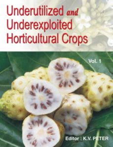 underutilized and underexploited horticultural crops-9788189422608