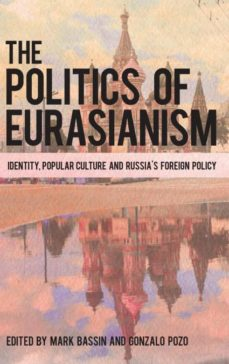 politics of eurasianism-9781786601612