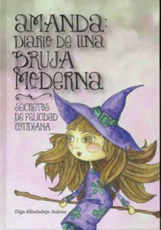 amanda: diario de una bruja moderna-olga albaladejo juarez-9788495593924