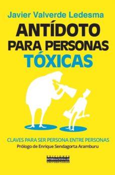 antidoto para personas toxicas-javier valverde-9788484693956