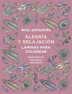 arte antiestres: alegria y relajacion. laminas para colorear (libro de colorear)-9788401019166