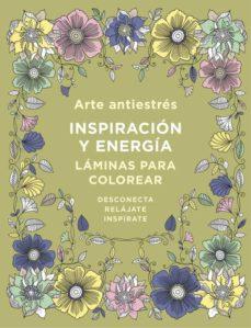 arte antiestres: inspiracion y energia: laminas para colorear (libro de colorear)-9788401019173