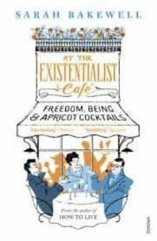 at the existencialist café-sarah bakewell-9780099554882