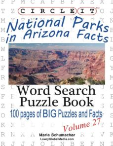 circle it, national parks in arizona facts, word search, puzzle book-9781938625442