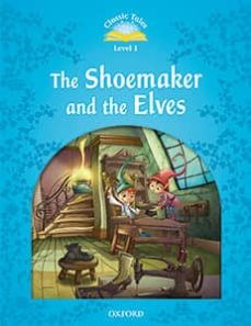 classic tales 1. the shoemaker and the elves - 2nd edition (+ mp3) (classic tales second edition)-9780194008228