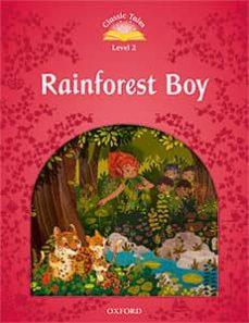 classic tales 2. rainforest boy (+ mp3) (classic tales second edition)-9780194014069