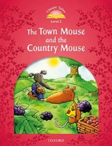 classic tales 2. the town mouse and the country mouse - 2nd edition (+ mp3) (classic tales second edition)-9780194013987