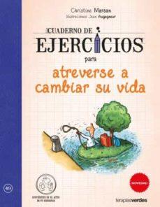 cuaderno de ejercicios para atreverse a cambiar su vida-christine marsan-jean augagneur-9788415612759