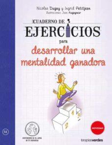 cuaderno de ejercicios para desarrollar una mentalidad ganadora-nicolas dugay-ingrid petijean-9788416972005