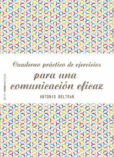cuaderno practico de ejercicios para una comunicacion eficaz-antonio beltran-9788408166535