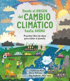desde el origen del cambio climatico hasta ahora-catherine barr-steve williams-9788413920566