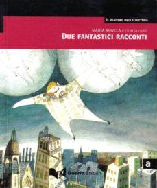 due fantastici racconti (avanzato)-maria angela cernigliaro-9788877155771