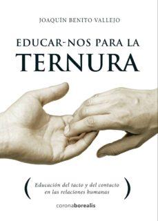 educarnos para la ternura-joaquín benito vallejo-9788494606144