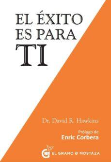 el exito es para ti-david r. hawkins-9788494679834