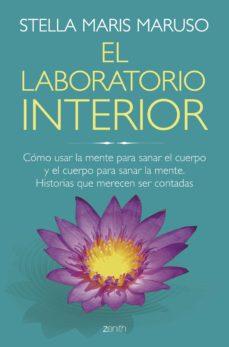 el laboratorio interior: como usar la mente para sanar el cuerpo y el cuerpo para sanar la mente-stella maris maruso-9788408166504