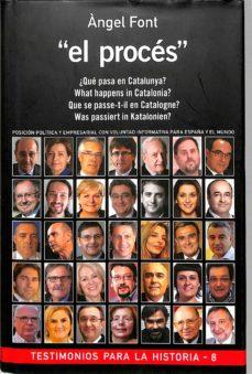 el procés: ¿qué pasa en catalunya?: posición política y empresarial con voluntad informativa para españa y el mundo-9788496038714