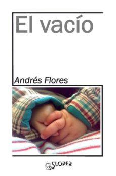 el vacio-andres flores-9788494588389
