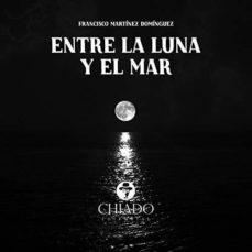entre la luna y el mar-francisco martinez dominguez-9789895196166