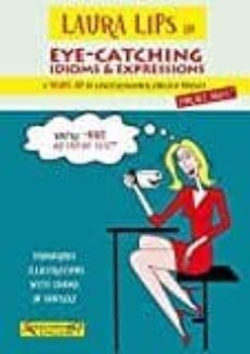 eye-catching idioms & expressions-laura lips-9788460690818