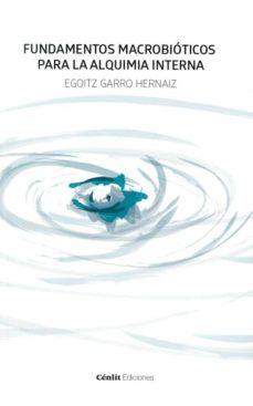fundamentos macrobioticos para la alquimia interna-egoitz garro hernaiz-9788416791439