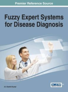 fuzzy expert systems for disease diagnosis-9781466672406